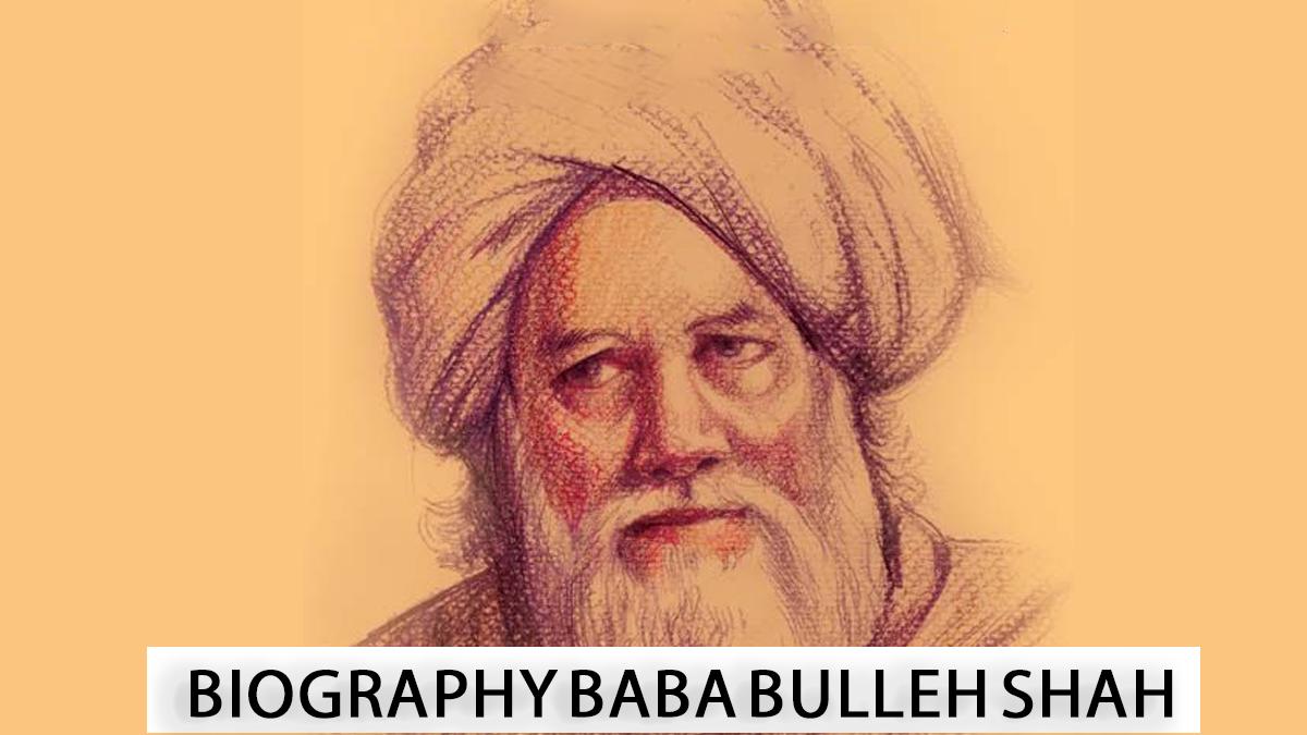 Baba Bulleh Shah History and Biography -
